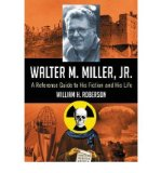 Portada de [( WALTER M. MILLER, JR.: A REFERENCE GUIDE TO HIS FICTION AND HIS LIFE )] [BY: WILLIAM H. ROBERSON] [JUL-2011]