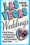 Portada de LAS VEGAS WEDDINGS: A BRIEF HISTORY, CELEBRITY GOSSIP, EVERYTHING ELVIS, AND THE COMPLETE CHAPEL GUIDE 1ST EDITION BY MARG, SUSAN (2004) PAPERBACK
