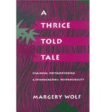 Portada de [( A THRICE-TOLD TALE: FEMINISM, POSTMODERNISM AND ETHNOGRAPHIC RESPONSIBILITY )] [BY: MARGERY WOLF] [APR-1992]
