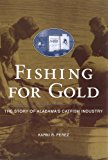 Portada de FISHING FOR GOLD: THE STORY OF ALABAMA'S CATFISH INDUSTRY (ALABAMA FIRE ANT) BY KARNI R. PEREZ (2006-03-12)