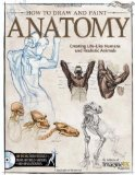 Portada de HOW TO DRAW AND PAINT ANATOMY: CREATING LIFE-LIKE HUMANS AND REALISTIC ANIMALS BY THE EDITORS OF IMAGINEFX MAGAZINE (2012) PAPERBACK