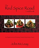 Portada de THE RED SPICE ROAD COOKBOOK: AN EXPERIENCE IN COOKING SOUTH-EAST ASIAN FOOD BY MCLEAY, JOHN (2013) PAPERBACK