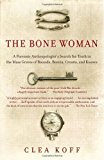 Portada de THE BONE WOMAN: A FORENSIC ANTHROPOLOGIST'S SEARCH FOR TRUTH IN THE MASS GRAVES OF RWANDA, BOSNIA, CROATIA, AND KOSOVO BY CLEA KOFF (2005-02-08)