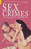 Portada de SEX CRIMES: FROM RENAISSANCE TO ENLIGHTENMENT (DARK HISTORIES) BY WILLIAM NAPHY (2004-05-01)