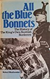 Portada de ALL THE BLUE BONNETS: HISTORY OF THE KING'S OWN SCOTTISH BORDERERS BY ROBERT WOOLLCOMBE (1980-05-02)