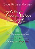 Portada de THE THREE SISTERS OF THE TAO: ESSENTIAL CONVERSATIONS WITH CHINESE MEDICINE, I CHING, AND FENG SHUI BY TERAH KATHRYN COLLINS (2010-06-15)