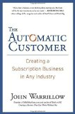 Portada de THE AUTOMATIC CUSTOMER: CREATING A SUBSCRIPTION BUSINESS IN ANY INDUSTRY BY WARRILLOW, JOHN (2015) HARDCOVER