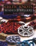 Portada de CELTIC KNOTS FOR BEADED JEWELLERY BY MILLODOT, SUZEN (2006)