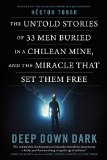 Portada de THE 33: PREVIOUSLY PUBLISHED UNDER THE TITLE DEEP DOWN DARK: THE UNTOLD STORIES OF 33 MEN BURIED IN A CHILEAN MINE, AND THE MIRACLE THAT SET THEM FREE BY H?CTOR TOBAR (OCTOBER 13,2015)