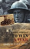 Portada de TO WIN A WAR: 1918, THE YEAR OF VICTORY (CASSELL MILITARY PAPERBACKS) BY JOHN TERRAINE (2008-10-02)