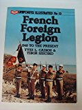Portada de FRENCH FOREIGN LEGION: 1940 TO THE PRESENT (UNIFORMS ILLUSTRATED) BY YVES L. CADIOU (1986-08-18)