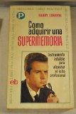 Portada de CÓMO ADQUIRIR UNA SUPERMEMORIA. INSTRUMENTO INFALIBLE PARA ALCANZAR EL ÉXITO PROFESIONAL. DR. W. C. ÁLVAREZ