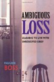 Portada de AMBIGUOUS LOSS: LEARNING TO LIVE WITH UNRESOLVED GRIEF BY BOSS. PAULINE ( 2000 ) PAPERBACK