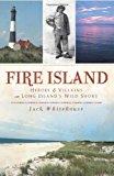 Portada de FIRE ISLAND:: HEROES & VILLAINS ON LONG ISLAND'S WILD SHORE BY JACK WHITEHOUSE (2011-06-03)