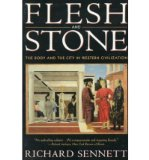 Portada de [( FLESH AND STONE: THE BODY AND THE CITY IN WESTERN CIVILIZATION )] [BY: RICHARD SENNETT] [MAR-1996]