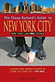 Portada de THE CHEAP BASTARD'S GUIDE TO NEW YORK CITY, 4TH: A NATIVE NEW YORKER'S SECRETS OF LIVING THE GOOD LIFE--FOR FREE! BY GRADER, ROB (2008) PAPERBACK