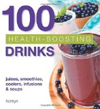 Portada de 100 HEALTH-BOOSTING DRINKS: JUICES, SMOOTHIES, COOLERS, INFUSIONS AND SOUPS BY HAMLYN (5-JAN-2015) PAPERBACK
