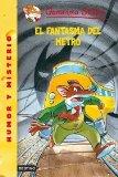 EL FANTASMA DEL METRO: GERONIMO STILTON 12