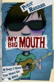 Portada de (MY BIG MOUTH: 10 SONGS I WROTE THAT ALMOST GOT ME KILLED) BY HANNAN, PETER (AUTHOR) HARDCOVER ON (07 , 2011)