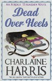 Portada de DEAD OVER HEELS: AN AURORA TEAGARDEN NOVEL (AURORA TEAGARDEN MYSTERY) BY CHARLAINE HARRIS (12-JUL-2012) PAPERBACK