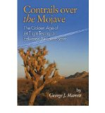 Portada de [( CONTRAILS OVER THE MOJAVE: THE GOLDEN ERA OF JET FLIGHT TESTING AT EDWARDS AIR FORCE BASE )] [BY: GEORGE J. MARRETT] [MAR-2008]