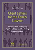 Portada de CLIENT LETTERS FOR THE FAMILY LAWYER: SAVING TIME, MANAGING RELATIONSHIPS, AND PRACTICING PREVENTIVE LAW BY MARK E. SULLIVAN (2015-02-16)