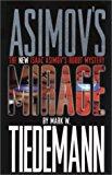 Portada de MIRAGE: ISAAC ASIMOV'S ROBOT MYSTERY BY MARK W. TIEDEMANN (JANUARY 19,2004)