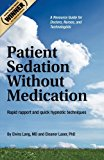 Portada de PATIENT SEDATION WITHOUT MEDICATION:: RAPID RAPPORT AND QUICK HYPNOTIC TECHNIQUES A RESOURCE GUIDE FOR DOCTORS, NURSES, AND TECHNOLOGISTS BY ELVIRA LANG MD (2011-04-24)