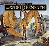 Portada de DINOTOPIA, THE WORLD BENEATH: 20TH ANNIVERSARY EDITION (CALLA EDITIONS) BY JAMES GURNEY (2012-09-19)