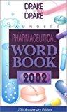 Portada de SAUNDERS PHARMACEUTIAL WORD BOOK 2002 (PHARMACEUTICAL WORD BOOK) BY ELLEN DRAKE CMT FAAMT AHDI-F EDUCATOR OF THE YEAR WINNER (2002-02-01)