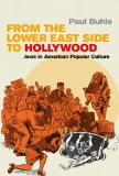 Portada de [( FROM THE LOWER EAST SIDE TO HOLLYWOOD: JEWS IN AMERICAN POPULAR CULTURE )] [BY: PAUL BUHLE] [JUN-2004]
