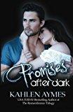 Portada de PROMISES AFTER DARK BY KAHLEN AYMES (2014-11-09)