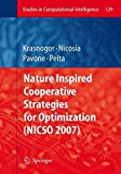 Portada de [(NATURE INSPIRED COOPERATIVE STRATEGIES FOR OPTIMIZATION (NICSO 2007))] [EDITED BY NATALIO KRASNOGOR ] PUBLISHED ON (JULY, 2008)