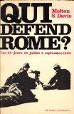 Portada de QUI DÉFEND ROME LES 45 JOURS 25 JUILLET 8 SEPTEMBRE 1943