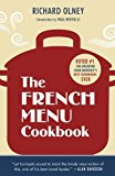 Portada de THE FRENCH MENU COOKBOOK: THE FOOD AND WINE OF FRANCE - SEASON BY DELICIOUS SEASON BY OLNEY, RICHARD PUBLISHED BY COLLINS (2010)