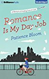 Portada de ROMANCE IS MY DAY JOB: A MEMOIR OF FINDING LOVE AT LAST BY PATIENCE BLOOM (2015-01-27)