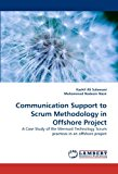 Portada de COMMUNICATION SUPPORT TO SCRUM METHODOLOGY IN OFFSHORE PROJECT: A CASE STUDY OF THE MERMAID TECHNOLOGY SCRUM PRACTICES IN AN OFFSHORE PROJECT BY KASHIF ALI SULEMANI (2010-08-19)