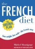 Portada de THE FRENCH DIET: LOSE WEIGHT, EAT WELL THE FRENCH WAY BY MONTIGNAC, MICHEL (2005) HARDCOVER