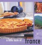 Portada de A LITTLE TASTE OF FRANCE BY MURDOCH BOOKS TEST KITCHEN (2010) PAPERBACK