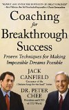 Portada de COACHING FOR BREAKTHROUGH SUCCESS: PROVEN TECHNIQUES FOR MAKING IMPOSSIBLE DREAMS POSSIBLE BY CANFIELD (1-AUG-2013) HARDCOVER