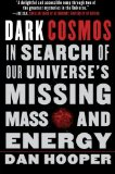 Portada de DARK COSMOS: IN SEARCH OF OUR UNIVERSE'S MISSING MASS AND ENERGY BY DAN HOOPER (1-NOV-2007) PAPERBACK