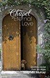 Portada de THE CHAPEL OF ETERNAL LOVE: WEDDING STORIES FROM LAS VEGAS BY STEPHEN MURRAY (2014-02-12)