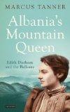 Portada de ALBANIA'S MOUNTAIN QUEEN: EDITH DURHAM AND THE BALKANS BY MARCUS TANNER (2014) HARDCOVER