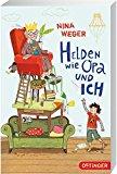 Portada de HELDEN WIE OPA UND ICH BY NINA ROSA WEGER (2014-06-01)