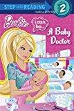Portada de BARBIE: I CAN BE...A BABY DOCTOR BY DEPKEN, KRISTEN L. (2013) PAPERBACK