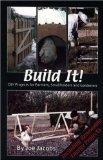 Portada de BUILD IT!: DIY PROJECTS FOR FARMERS, SMALLHOLDERS AND GARDENERS BY JACOBS, JOE (2008) PAPERBACK
