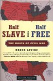 Portada de HALF SLAVE AND HALF FREE, REVISED EDITION: THE ROOTS OF CIVIL WAR REVISED EDITION BY LEVINE, BRUCE (2005) PAPERBACK