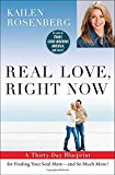 Portada de REAL LOVE, RIGHT NOW: A THIRTY-DAY BLUEPRINT FOR FINDING YOUR SOUL MATE - AND SO MUCH MORE! BY ROSENBERG, KAILEN (2014) PAPERBACK