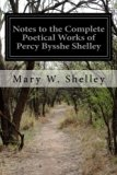 Portada de NOTES TO THE COMPLETE POETICAL WORKS OF PERCY BYSSHE SHELLEY BY MARY W. SHELLEY (2015-06-10)