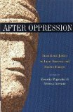 Portada de AFTER OPPRESSION: TRANSNATIONAL JUSTICE IN LATIN AMERICA AND EASTERN EUROPE BY UNITED NATIONS UNIVERSITY PRESS (2012-11-20)